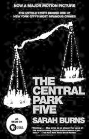 The Central Park Five: The Untold Story Behind One Of New York Citys Most Infamous Crimes