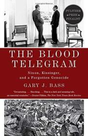 The Blood Telegram: Nixon  Kissinger  And A Forgotten Genocide