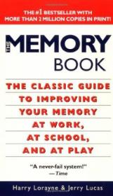 The Memory Book: The Classic Guide To Improving Your Memory At Work  At School  And At Play
