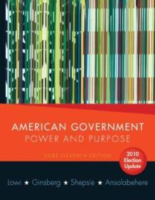 American Government: Power And Purpose (core Eleventh Edition  2010 Election Update (without Policy