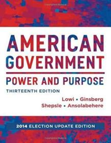 American Government: Power And Purpose (full Thirteenth Edition (with Policy Chapters)  2014 Electio