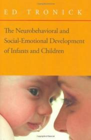 The Neurobehavioral And Social-emotional Development Of Infants And Children (norton Series On Inter