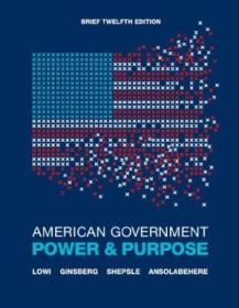 American Government: Power And Purpose (brief Twelfth Edition)