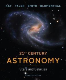21st Century Astronomy: Stars And Galaxies  4th Edition
