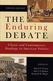 The Enduring Debate: Classic And Contemporary Readings In American Politics  Fourth Edition