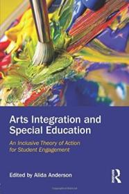 Arts Integration And Special Education: An Inclusive Theory Of Action For Student Engagement