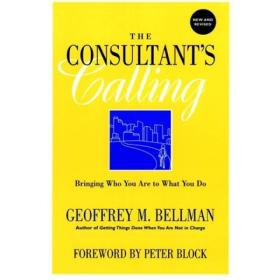 The Consultants Calling: Bringing Who You Are to What You Do, New and Revised Edition