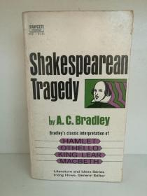 莎士比亚悲剧研究 Bradkey 经典解析  A. C. Bradley:Shakespearean Tragedy Bradkeys Classic Interpretation of Hamlet, Othello, King Lear, Macrbeth 英文原版书