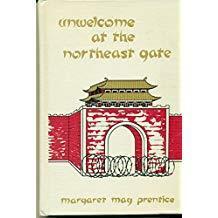 Unwelcome at the Northeast Gate(天津医学高等专科学校前身,美以美会天津妇婴医院重要史料,内有妇婴医院及老天津珍贵图片,1966年初版精装