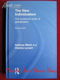 The New Individualism: The Emotional Costs of Globalization(Revised edition)新个人主义:全球化的情感代价(修订版 英语原版 精装本)