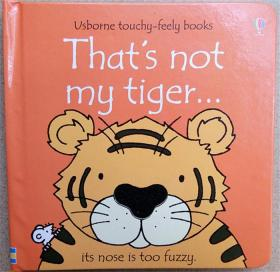 英文原版儿童纸板触摸书 That's Not My Tiger... 触摸纸板书 内页稍有微小瑕疵 粘连