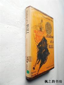 【英文原版】Shadow of A Bull by Maia Wojciechowska(精装插图毛边本 此书获纽伯瑞儿童文学奖金奖书集 馆藏)