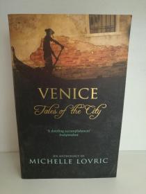 城市与文学:威尼斯故事    威尼斯:一个城市的故事 Venice :Tales of The City by Michelle Lovric(城市与文学)英文原版书