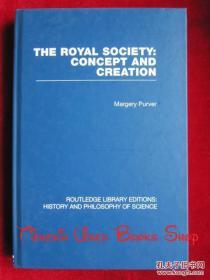 The Royal Society: Concept and Creation(RLE: History and Philosophy of Science)皇家学会:概念和创造(RLE:科学的历史和哲学)