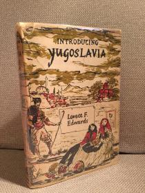 Introducing Yugoslavia(洛夫特·F.爱德华兹《南斯拉夫揽胜》,配插图,画家Philippe Jullian设计封面,布面精装,1954年英国初版)