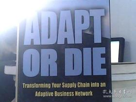 Adapt or Die: Transforming Your Supply Chain into an Adaptive Business Network