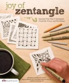 Joy Of Zentangle: Drawing Your Way To Increased Creativity  Focus  And Well-being