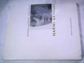 MARMI  GEMELLI  MICHELANGELO  GALLIANI——Bonelli  Arte Contemporanea Mantova【原版雕塑画册】