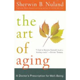 The Art of Aging:A Doctor's Prescription for Well-Being