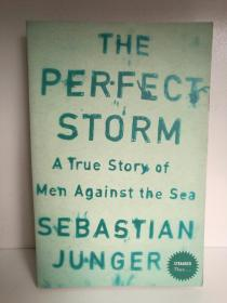 完美风暴 The Perfect Storm: A True Story of Man Against the Sea by Sebastian Junger (Harper Perennial 2007年版)(电影原著)英文原版书