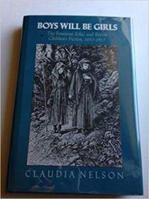 Boys Will be Girls: The Feminine Ethic and British Childrens Fiction, 1857-1917 男孩将变成女孩:女性伦理与英国儿童小说,1855-1917,1991布面精装,九品强,孔网唯一
