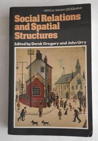 Social Relations and Spatial Structures (Critical human geography) 社会关系与空间结构 9780333354049 0333354044