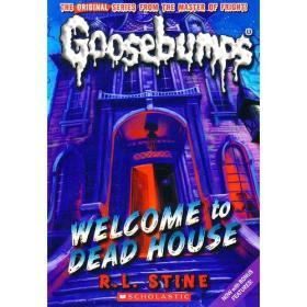 Welcome to Dead House(Classic Goosebumps #13)鸡皮疙瘩经典13:欢迎来到死屋