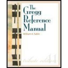 Gregg Reference Manual- A Manual Of Style  Grammar  Usage  & Formatting Tribute Edition (11th  11) B
