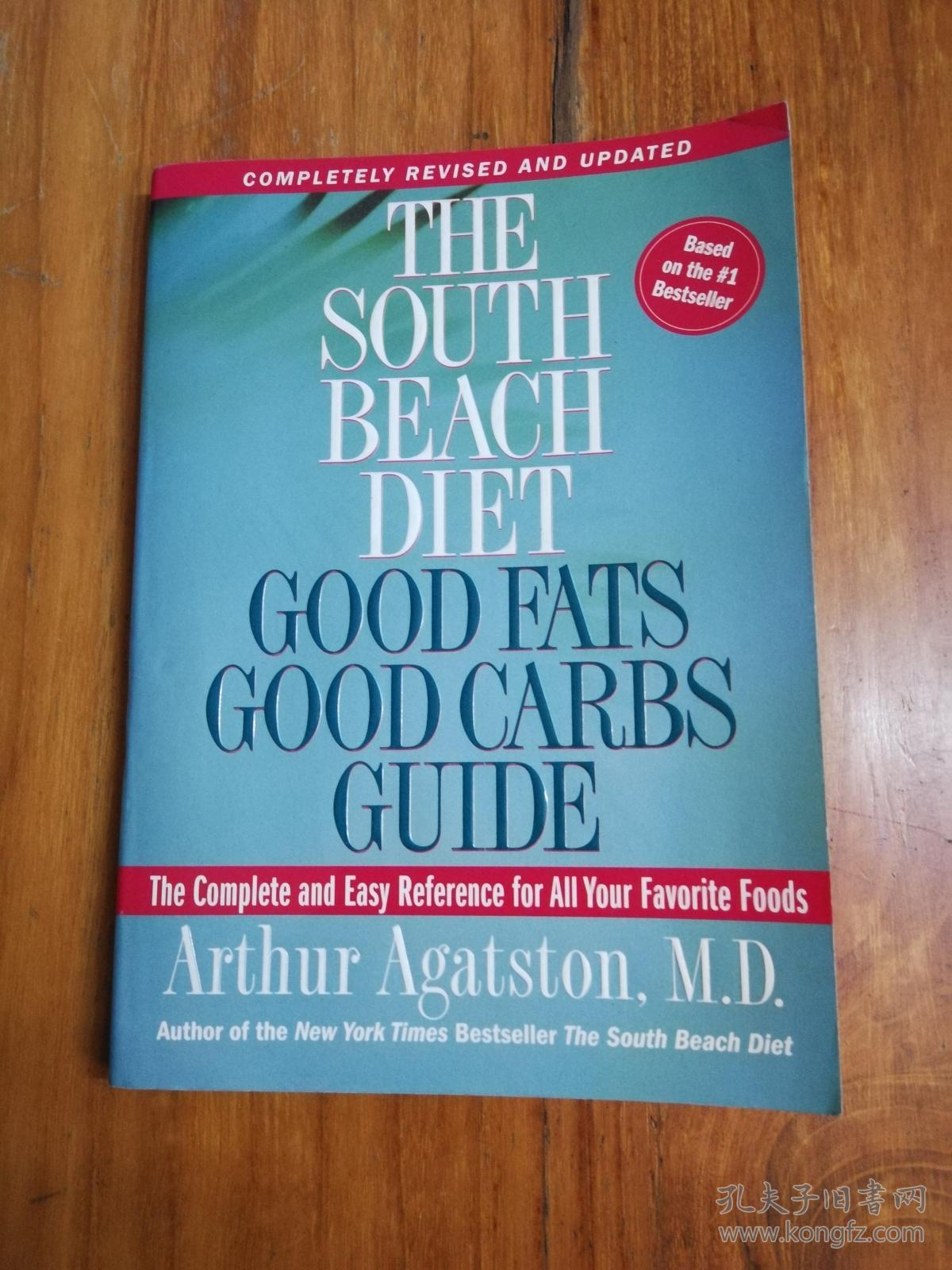 The South Beach Diet: Good Fats Good Carbs Guide - The Complete and Easy Reference for All Your Favorite Foods, Revised Edition南海滩饮食:好脂肪好碳水化合物指南 - 所有你最喜欢的食物