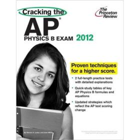 Cracking the AP Physics B Exam, 2012 Edition