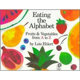 Eating the Alphabet: Fruits and Vegetables from A to Z 走进蔬菜和水果的世界 英文原版