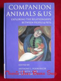Companion Animals and Us: Exploring the Relationships between People and Pets(英语原版 精装本)动物和我们指南:探索人和宠物的关系