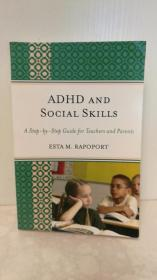 Esta M. Rapoport:Adhd and Social Skills A Steo-by-Step Guide for Teachers and Parents (特殊教育) 英文原版书