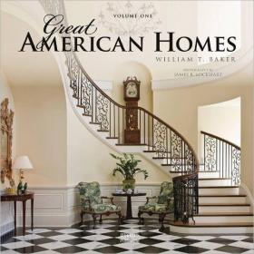 William T. Baker:Great American Homes William T. Baker大师设计作品集