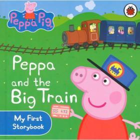 Peppa Pig(My First Storybook):Peppa and the Big Train [Boardbook]小猪佩奇卡板故事书:大火车ISBN9781409308645