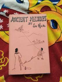 ANCIENT MELODIES 【外文原版1969年精装】(前扉页被撕)