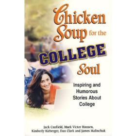 Chicken Soup for the College Soul:Inspiring and Humorous Stories for College Students (Chicken Soup for the Soul)