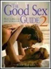 Good Sex Guide 2: How to Find and Keep Your Lover
