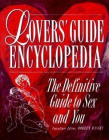 Lovers Guide Encyclopedia: The Definitive Guide to Sex and You