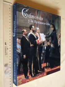 大画册 Canovas y la restauracion : Madrid, Centro Cultural del Conde Duque, diciembre 1997-febrero 1998