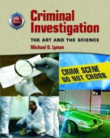 Criminal Investigation: The Art And The Science (5th Edition)