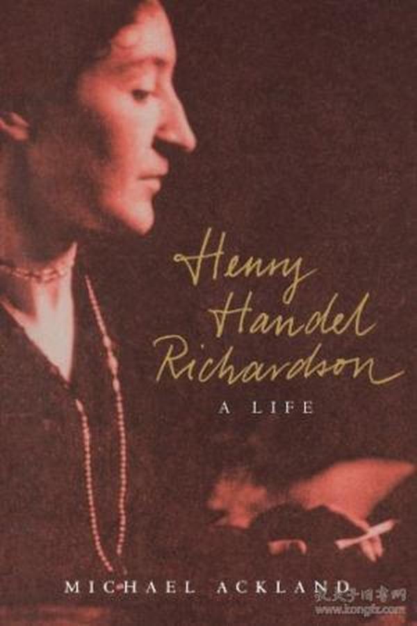 Henry Handel Richardson: A Life