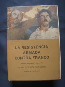 La resistencia armada contra Franco : tragedia del maquis y la guerrilla 精装本 2001年西班牙印刷 西班牙语原版 有关西班牙内战后反佛朗哥的地下组织历史