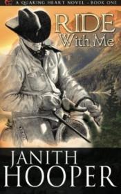 Ride With Me (a Quaking Heart Novel - Book One) (volume 1)
