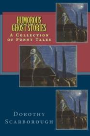 Humorous Ghost Stories: A Collection Of Funny Tales