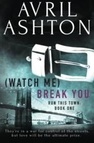 (watch Me) Break You (run This Town) (volume 1)