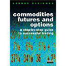 Commodity futures and options: a step-by-step guide to successful trading商品期货与期权:成功交易指南,精装九五品