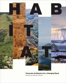 Habitat: Vernacular Architecture for a Changing Planet  生境:变化中的地球的本土建筑