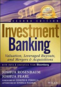 Investment Banking: Valuation  Leveraged Buyouts  And Mergers And Acquisitions