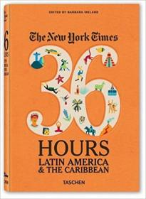 The New York Times 36 Hours  Latin America & The
